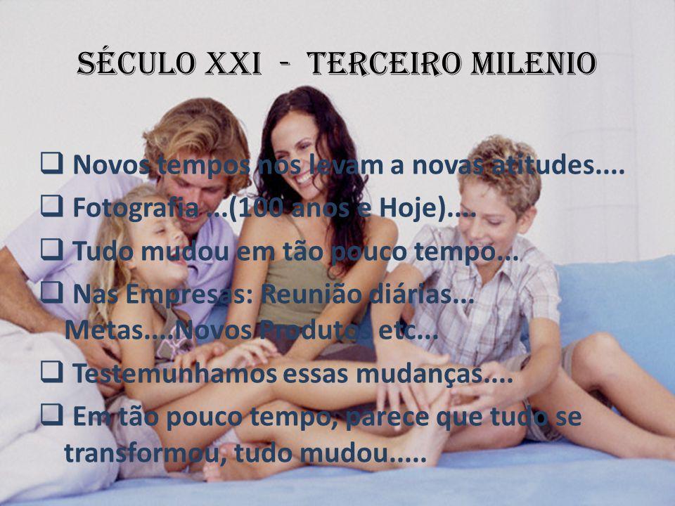 SÉCULO XXI - TERCEIRO MILENIO