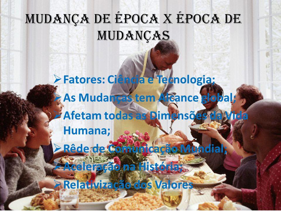 MUDANÇA DE ÉPOCA X ÉPOCA DE MUDANÇAS