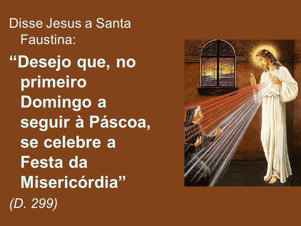 Disse Jesus a Santa Faustina: