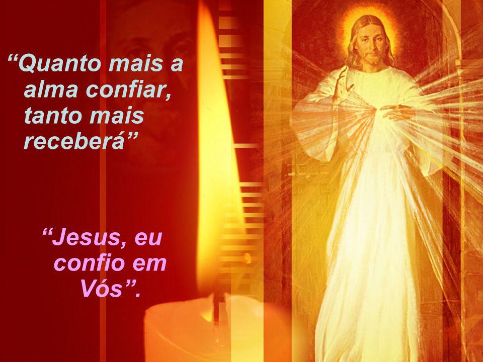 Jesus, eu confio em Vós .