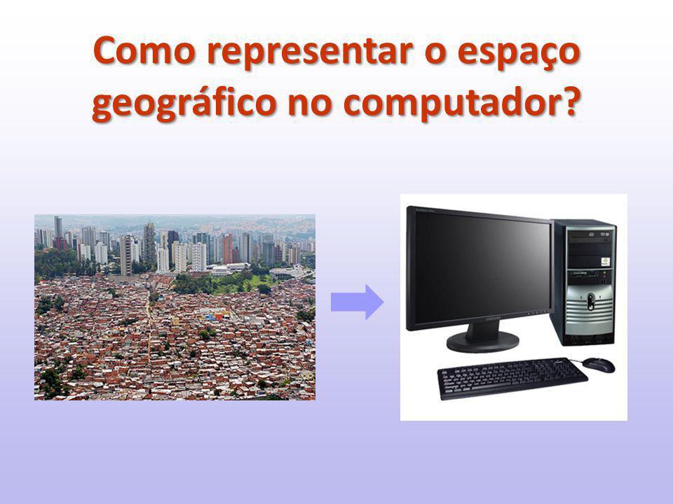 Como representar o espaço geográfico no computador