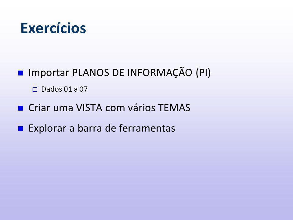Exercícios Importar PLANOS DE INFORMAÇÃO (PI)