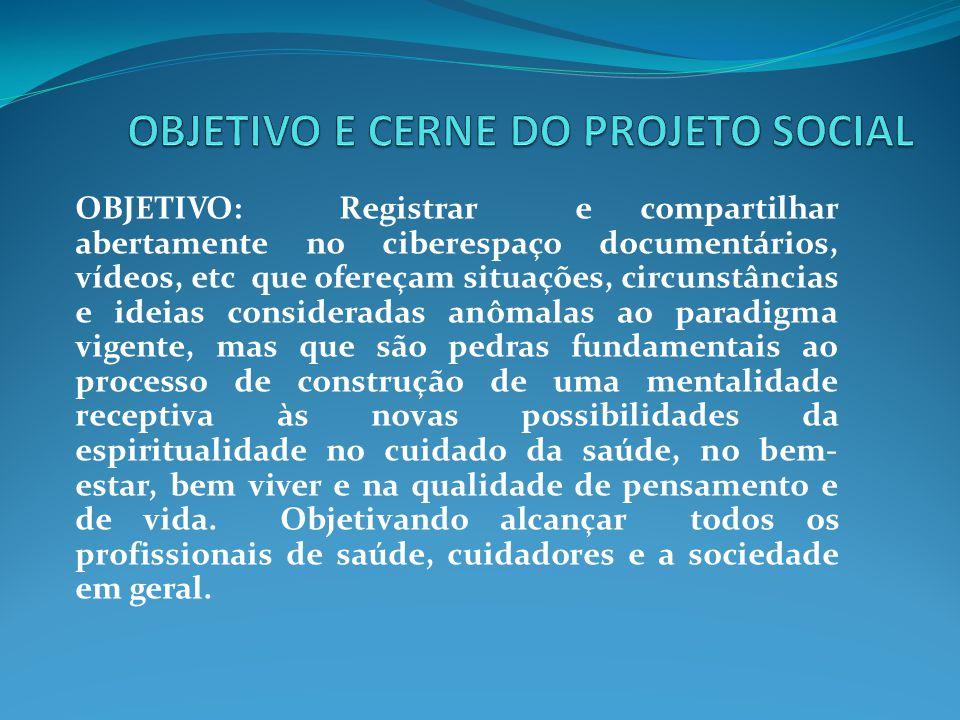 OBJETIVO E CERNE DO PROJETO SOCIAL