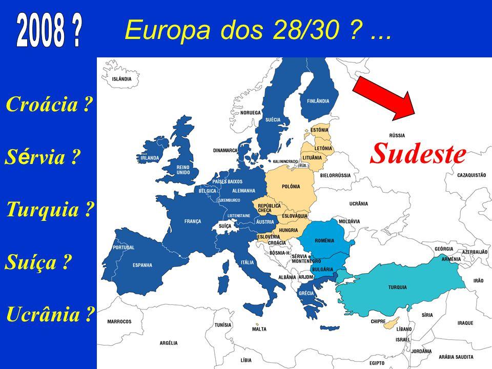 Sudeste Europa dos 28/30 ... 2008 Croácia Sérvia Turquia