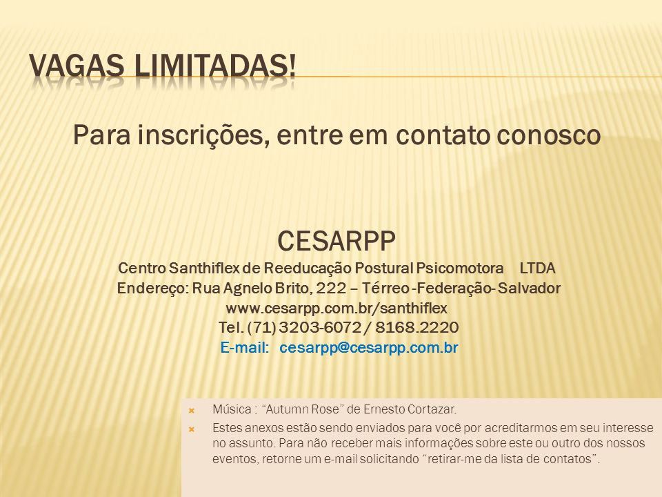 Vagas limitadas! Para inscrições, entre em contato conosco CESARPP