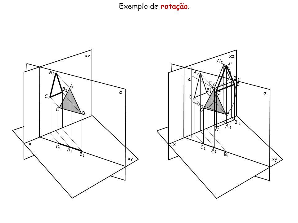 Exemplo de rotação. xz xz A'2 A' A2 A2 B'2 e C'2 B' A A B2 B2 α C' α
