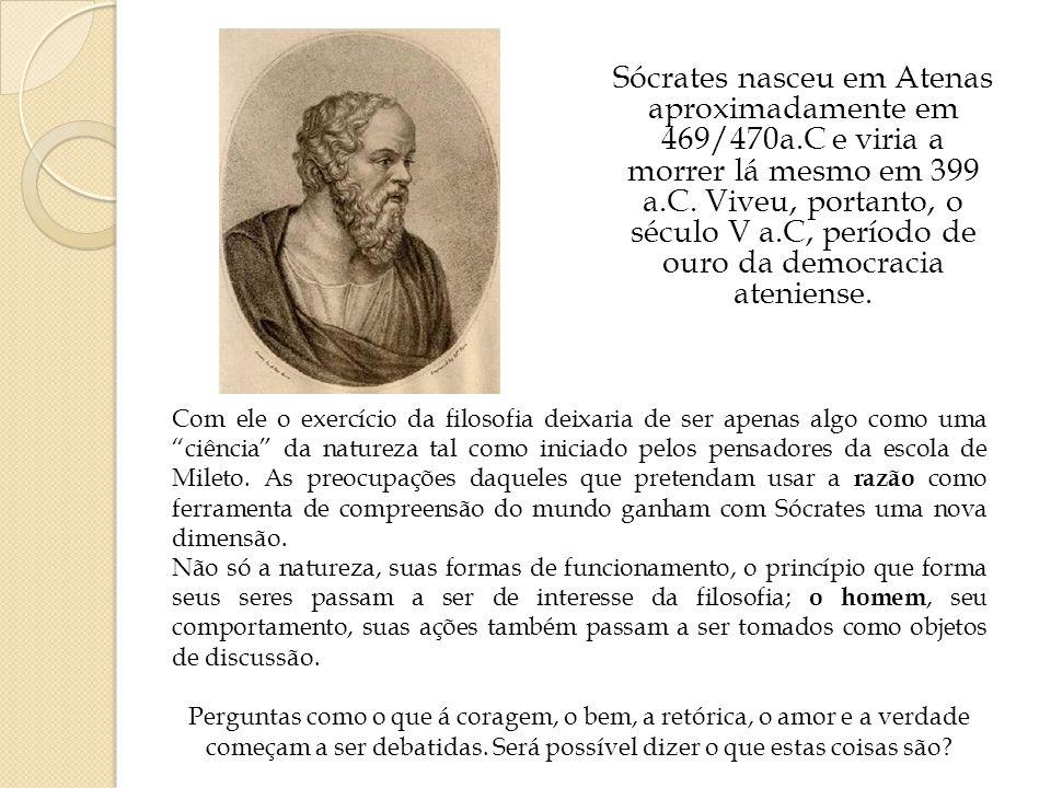 Sócrates nasceu em Atenas aproximadamente em 469/470a