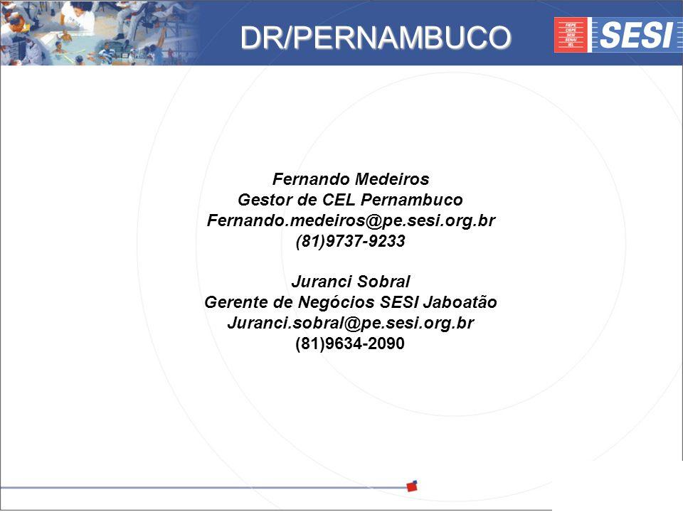 Gestor de CEL Pernambuco Gerente de Negócios SESI Jaboatão