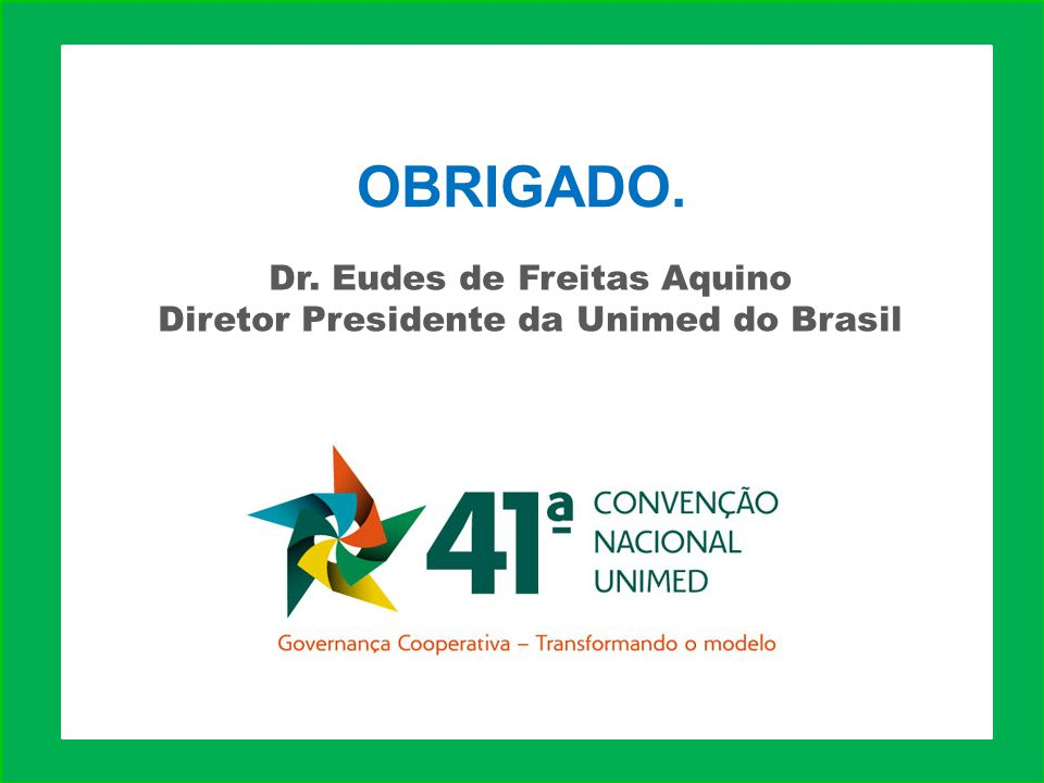 Dr. Eudes de Freitas Aquino Diretor Presidente da Unimed do Brasil