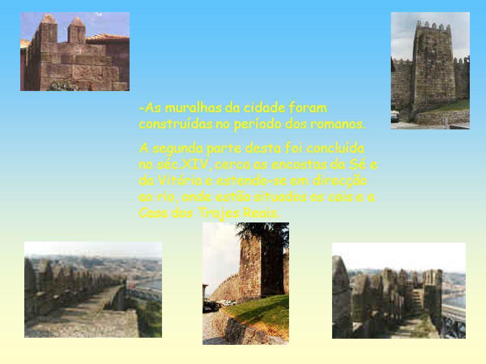 -As muralhas da cidade foram construídas no período dos romanos.