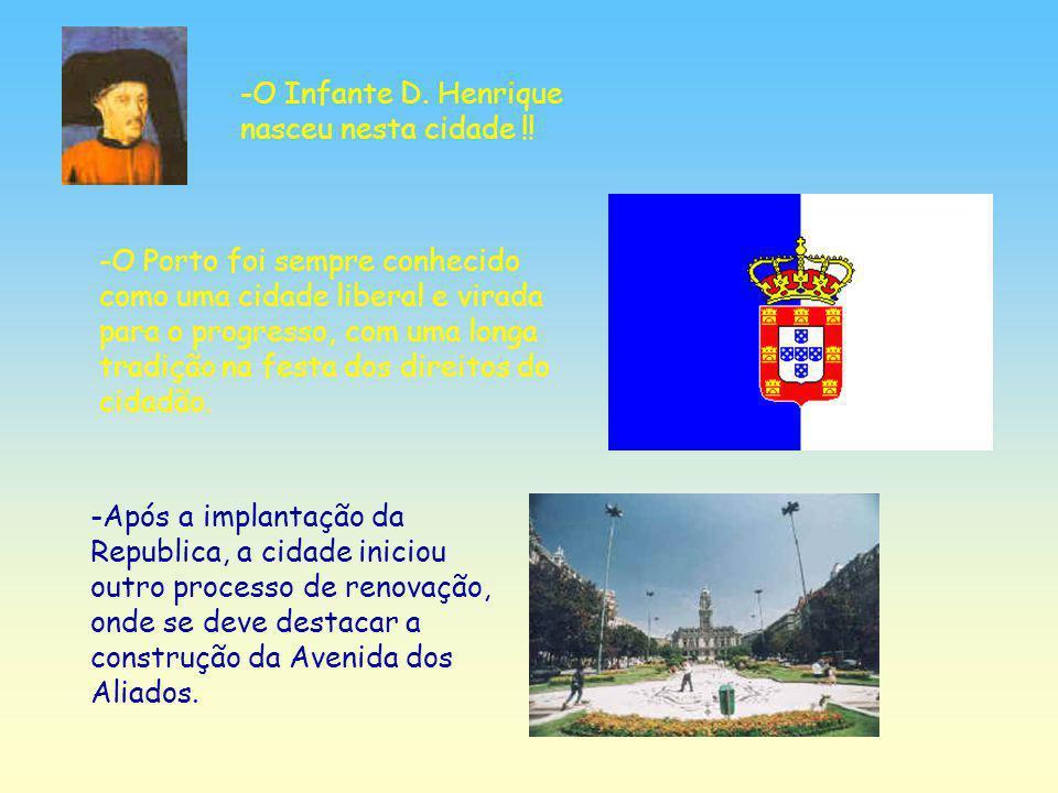-O Infante D. Henrique nasceu nesta cidade !!