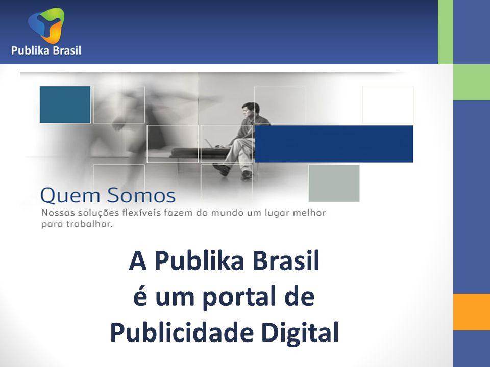 A Publika Brasil é um portal de Publicidade Digital