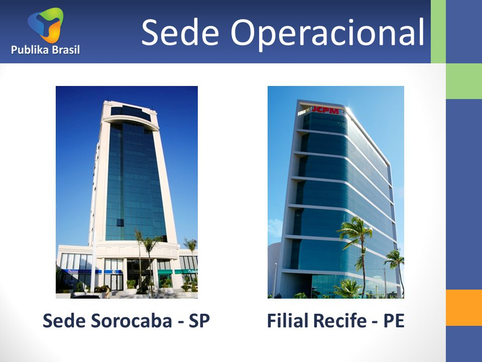 Sede Operacional Sede Sorocaba - SP Filial Recife - PE