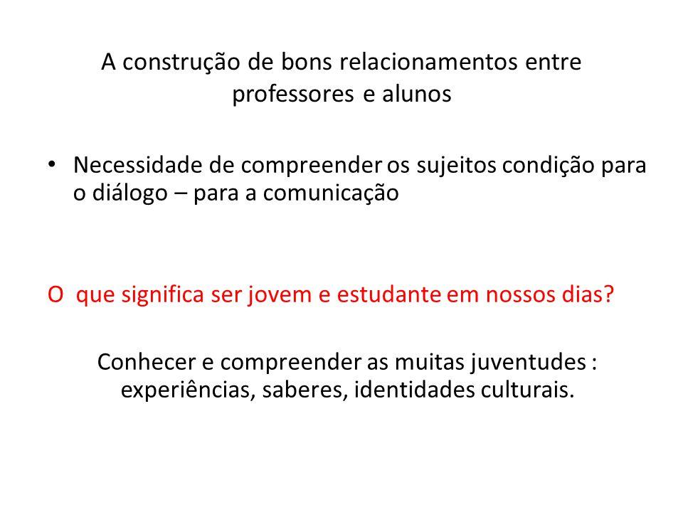 A construção de bons relacionamentos entre professores e alunos