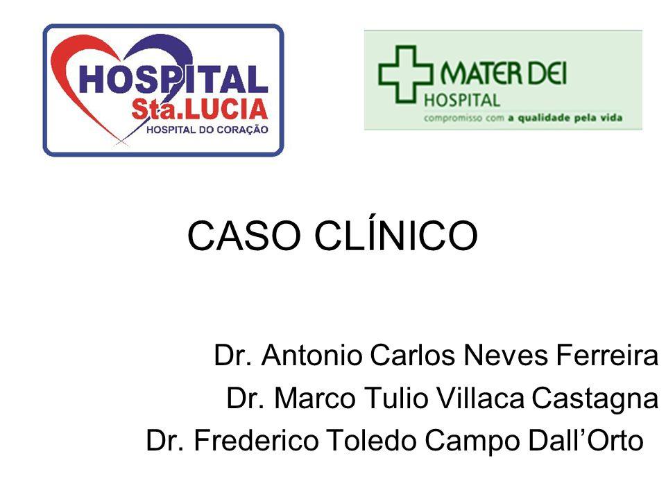 CASO CLÍNICO Dr. Antonio Carlos Neves Ferreira