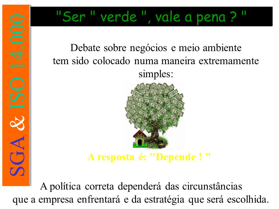 Ser verde , vale a pena Debate sobre negócios e meio ambiente