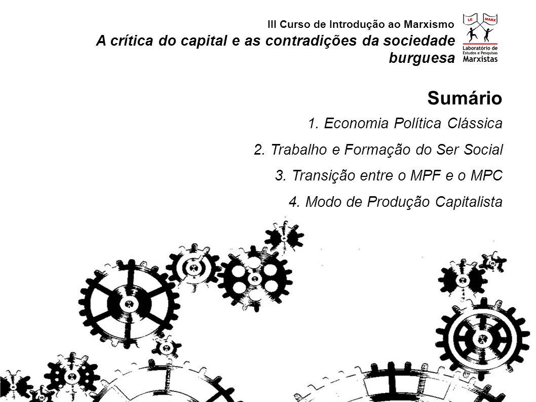 Sumário A crítica do capital e as contradições da sociedade burguesa