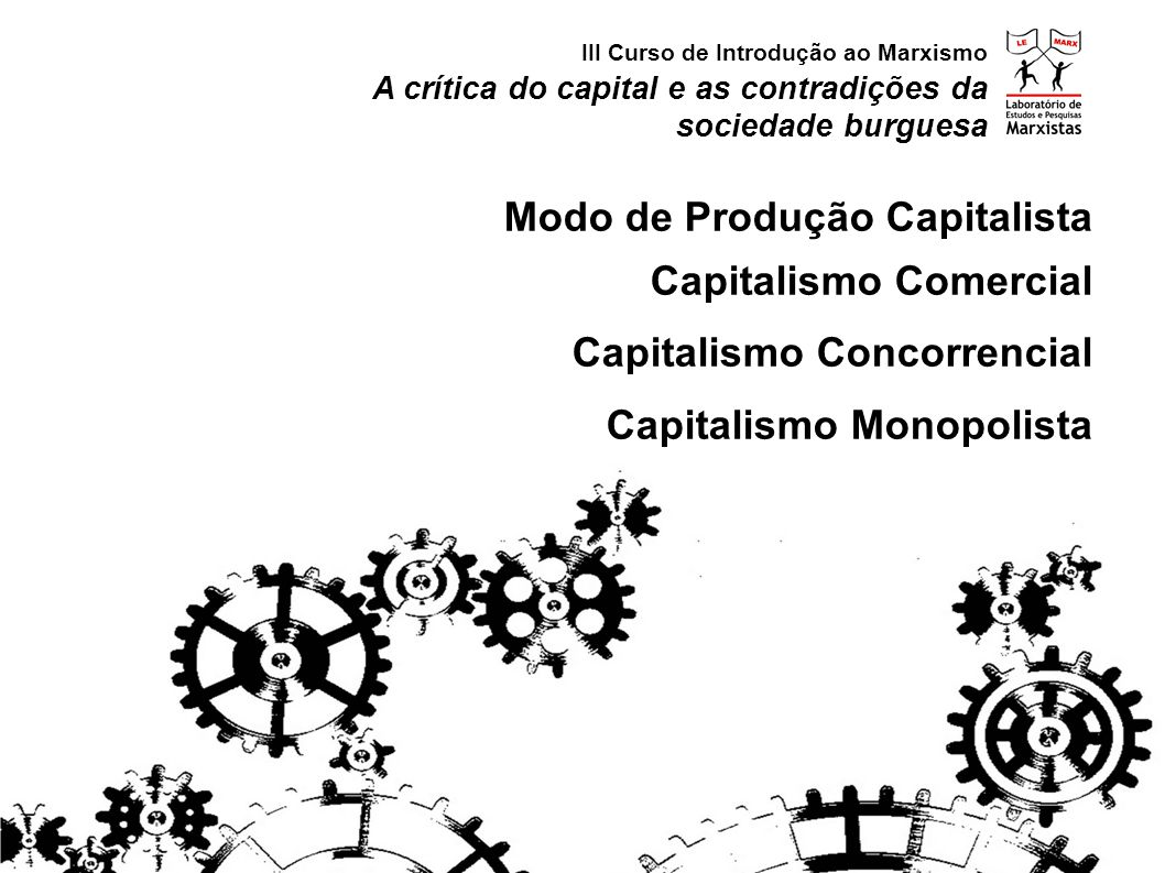 Modo de Produção Capitalista Capitalismo Comercial
