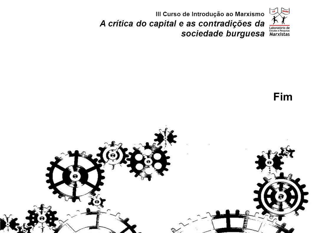 Fim A crítica do capital e as contradições da sociedade burguesa
