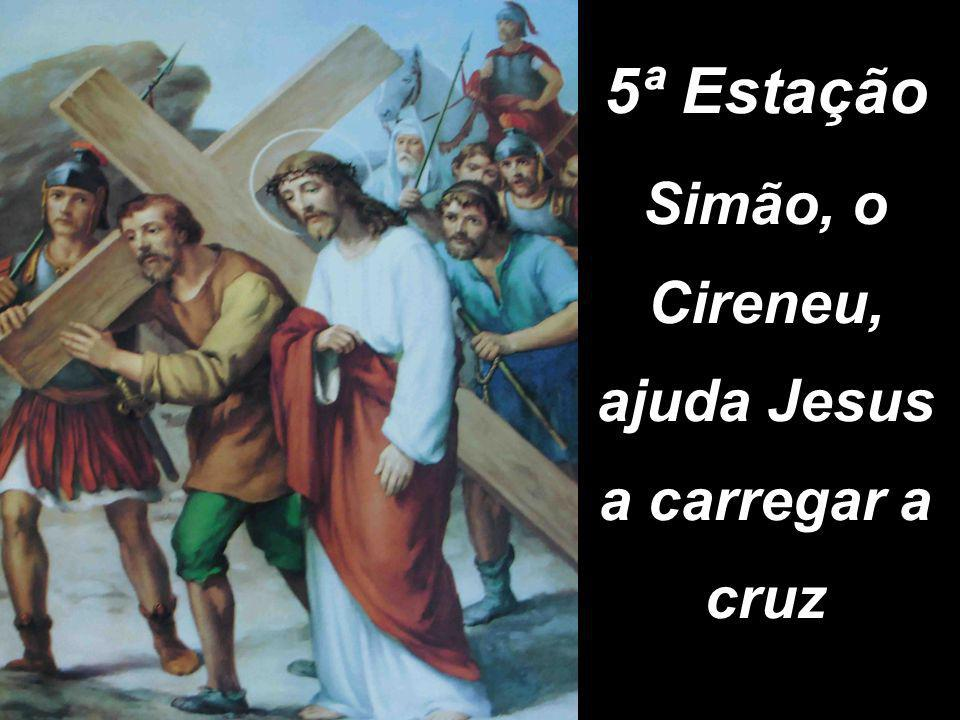 Simão, o Cireneu, ajuda Jesus a carregar a cruz