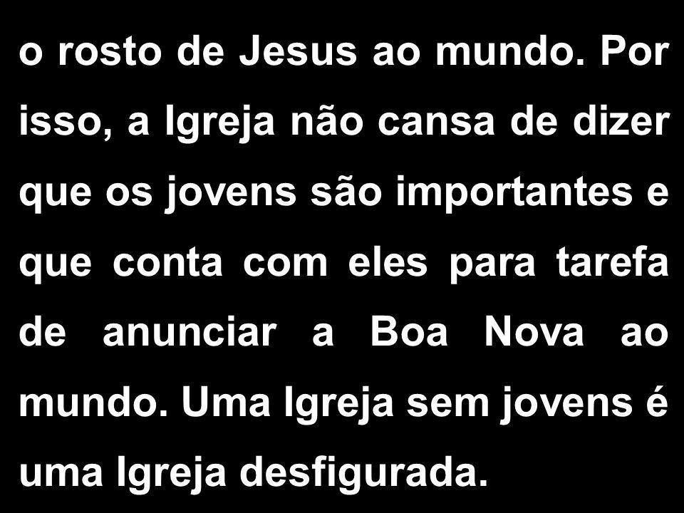 o rosto de Jesus ao mundo