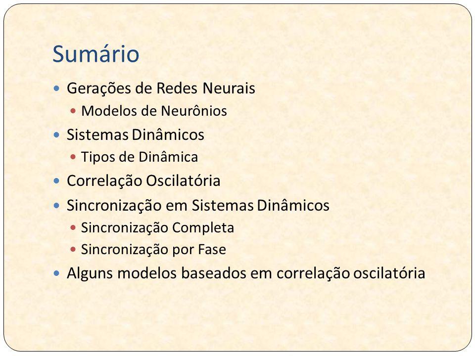 Sumário Gerações de Redes Neurais Sistemas Dinâmicos