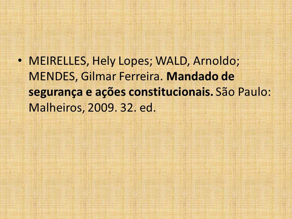 MEIRELLES, Hely Lopes; WALD, Arnoldo; MENDES, Gilmar Ferreira