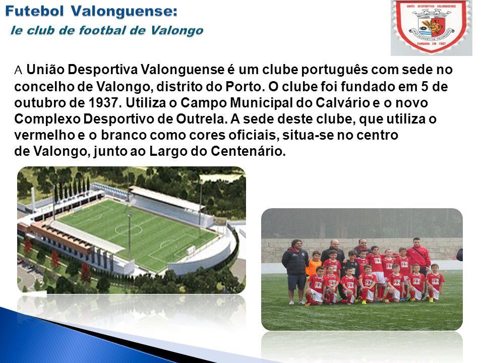 Futebol Valonguense: le club de footbal de Valongo