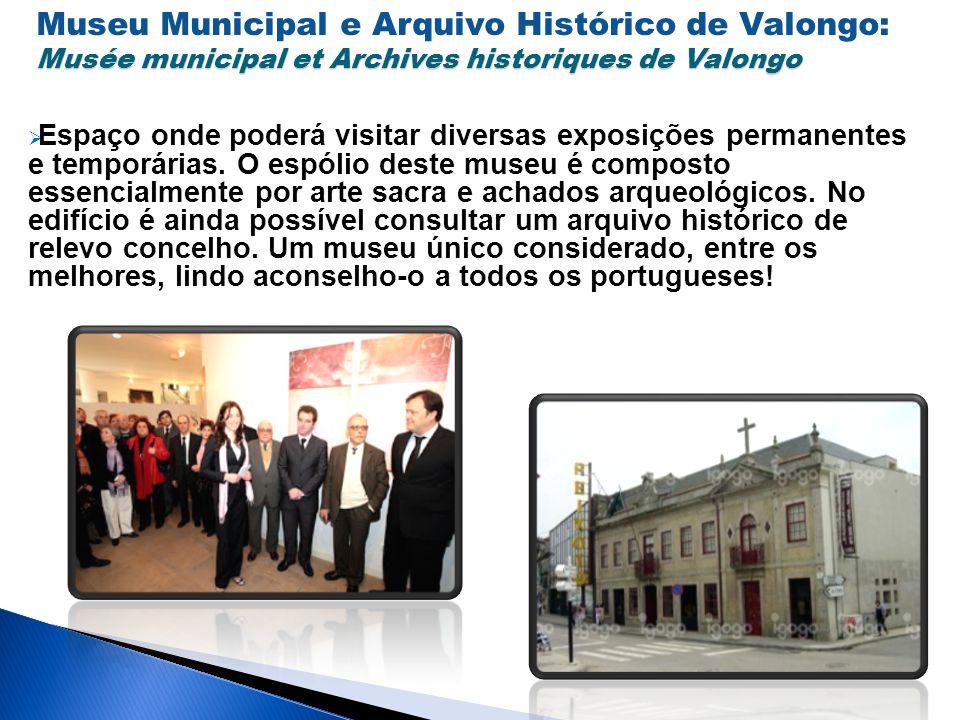 Museu Municipal e Arquivo Histórico de Valongo: Musée municipal et Archives historiques de Valongo