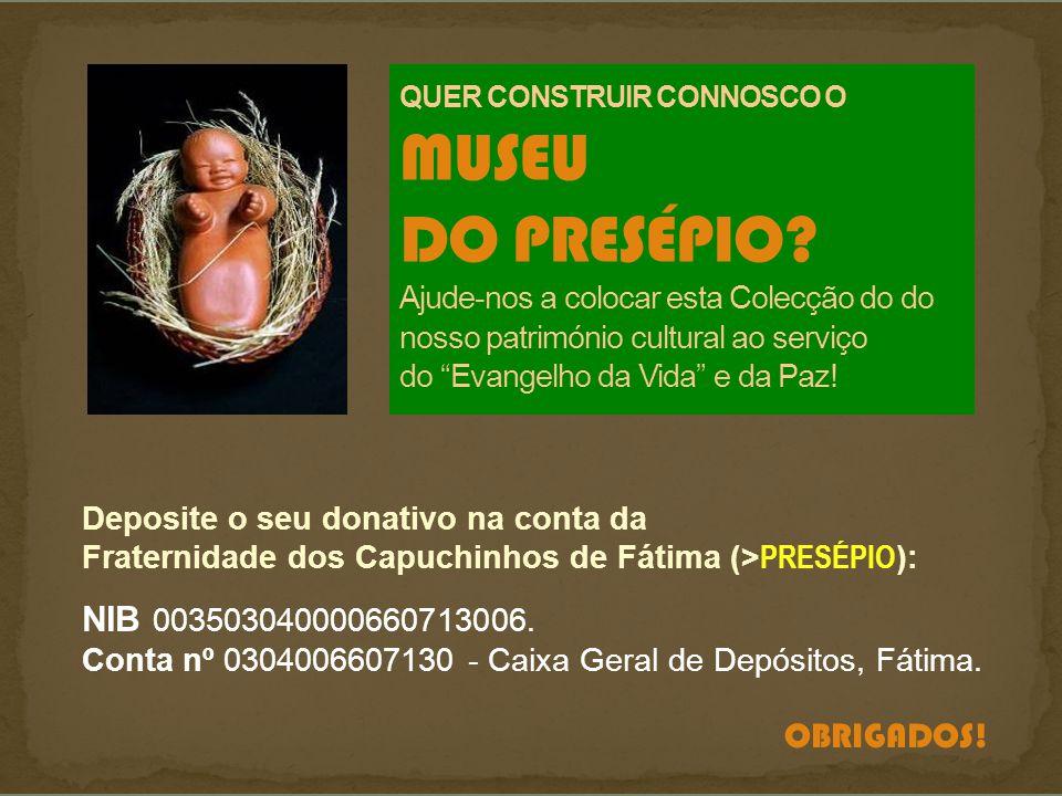QUER CONSTRUIR CONNOSCO O MUSEU DO PRESÉPIO