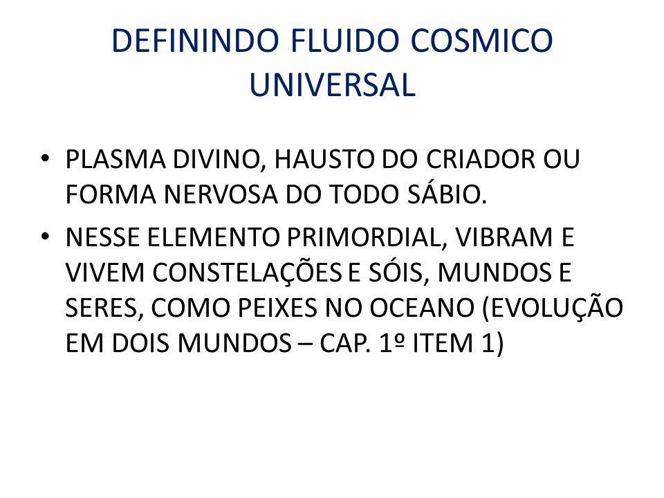 DEFININDO FLUIDO COSMICO UNIVERSAL