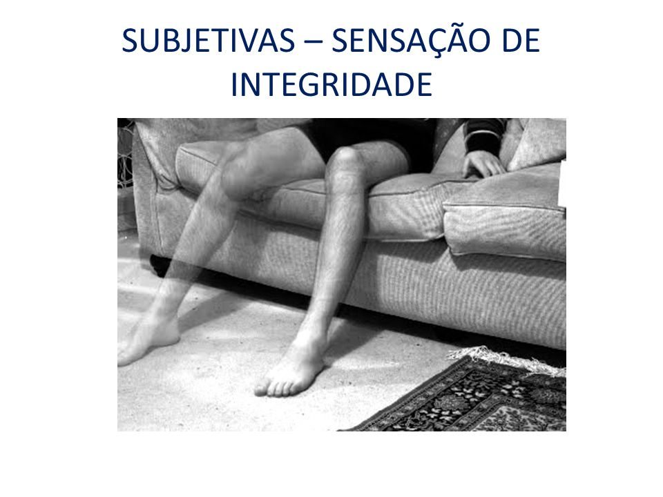 SUBJETIVAS – SENSAÇÃO DE INTEGRIDADE