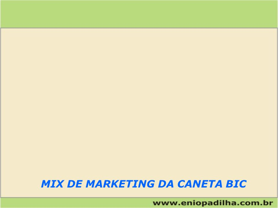 MIX DE MARKETING DA CANETA BIC