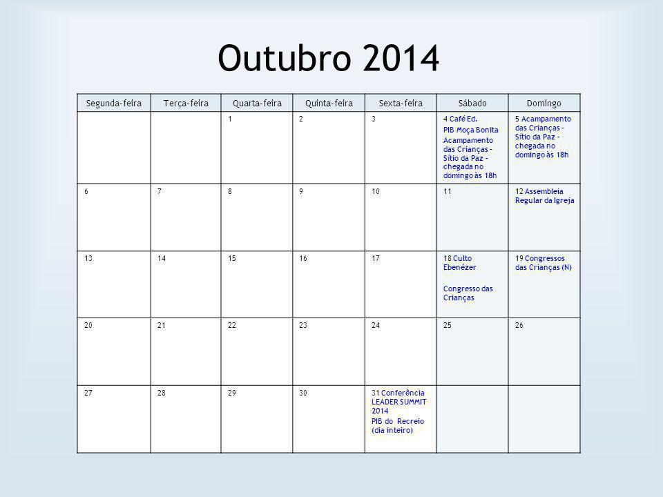 Outubro 2014 Segunda-feira Terça-feira Quarta-feira Quinta-feira