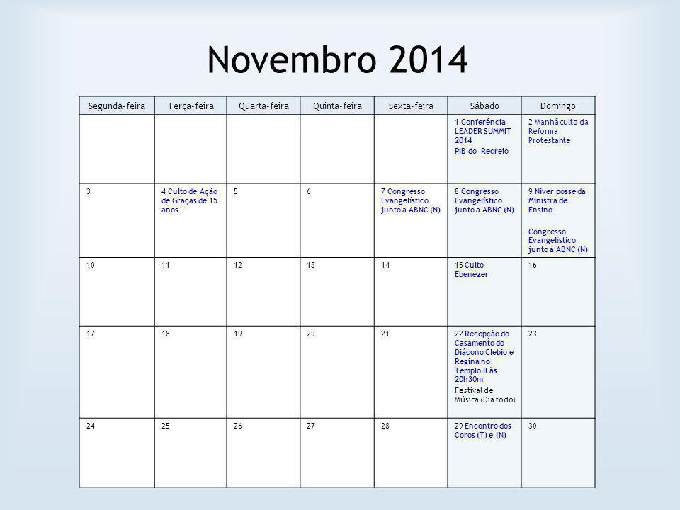 Novembro 2014 Segunda-feira Terça-feira Quarta-feira Quinta-feira