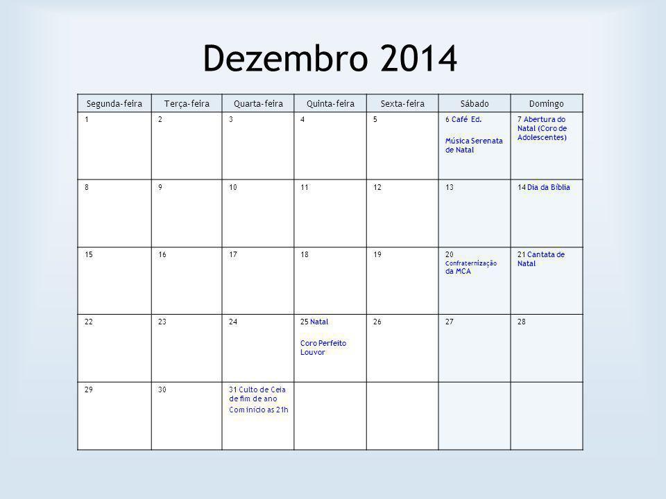 Dezembro 2014 Segunda-feira Terça-feira Quarta-feira Quinta-feira