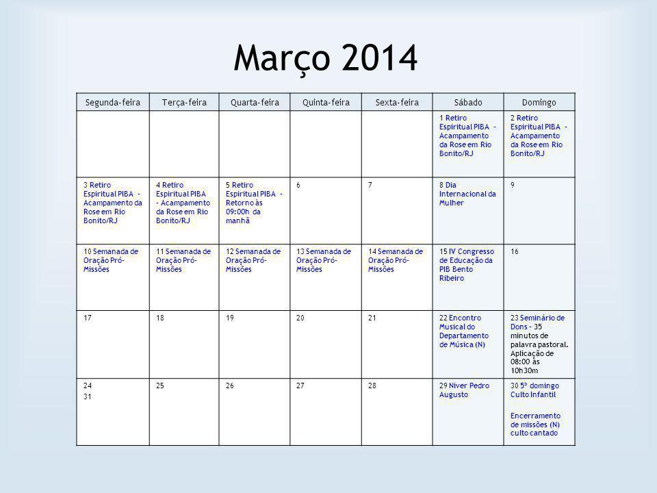 Março 2014 Segunda-feira Terça-feira Quarta-feira Quinta-feira