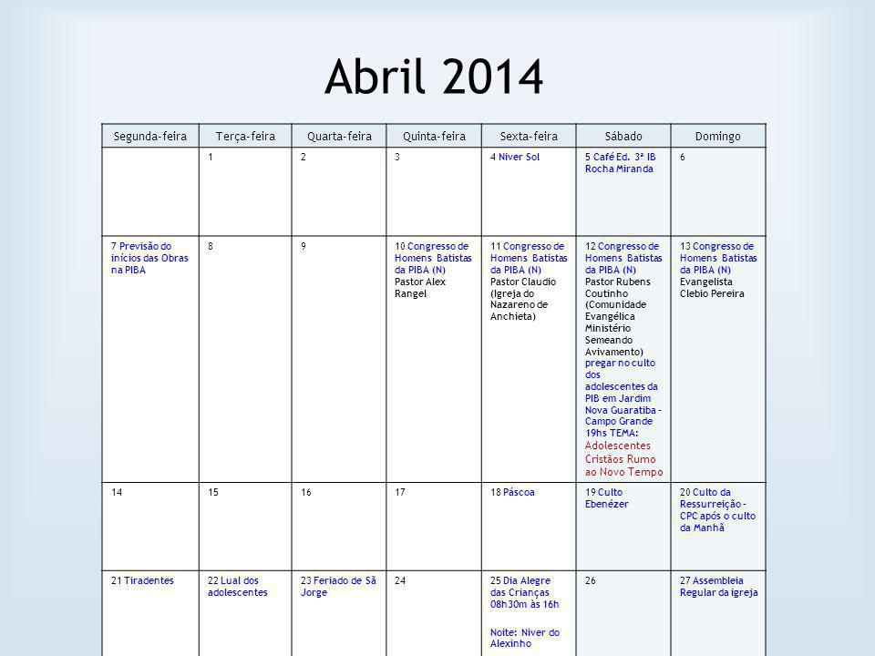 Abril 2014 Segunda-feira Terça-feira Quarta-feira Quinta-feira