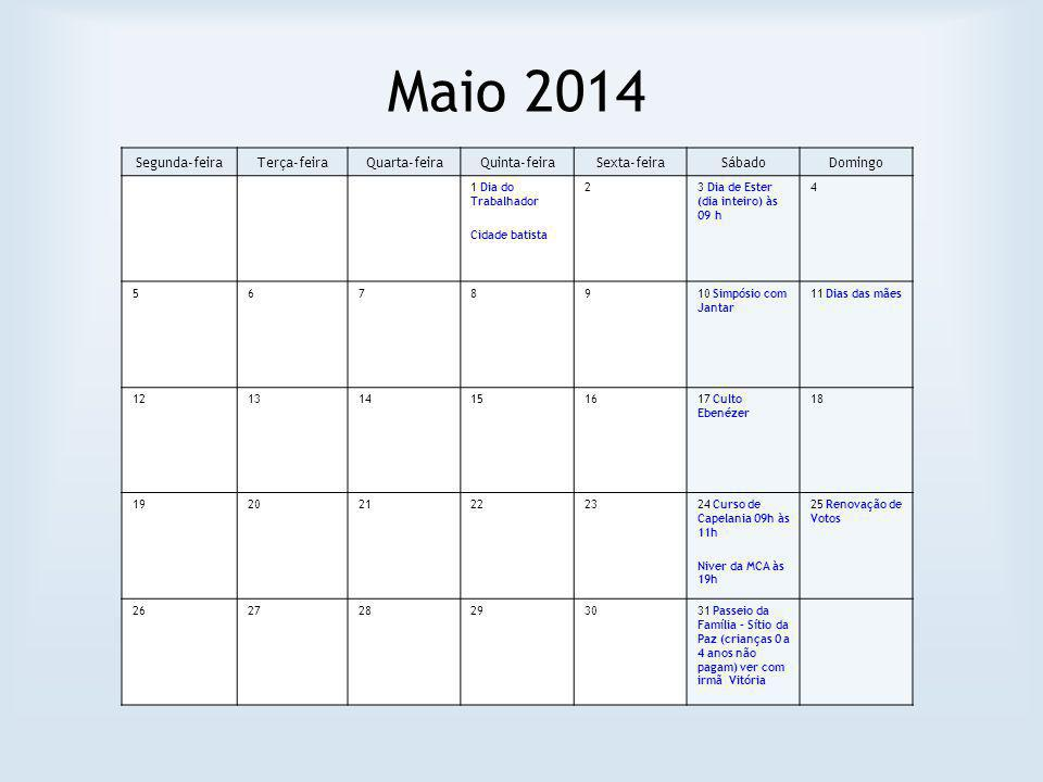 Maio 2014 Segunda-feira Terça-feira Quarta-feira Quinta-feira