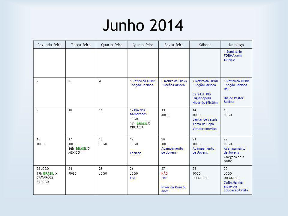 Junho 2014 Segunda-feira Terça-feira Quarta-feira Quinta-feira