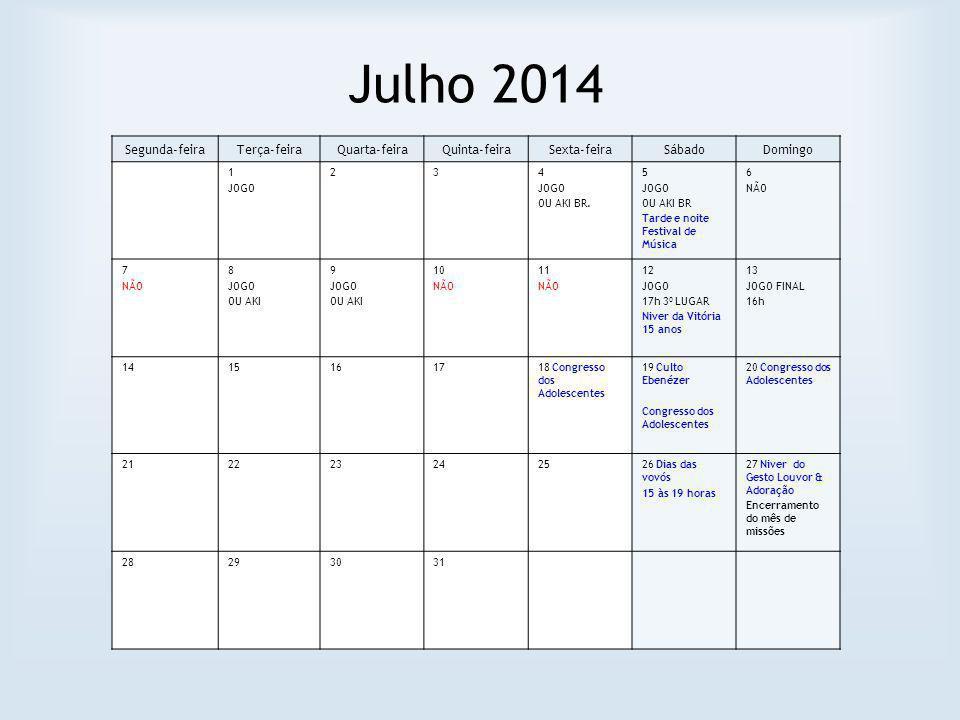 Julho 2014 Segunda-feira Terça-feira Quarta-feira Quinta-feira