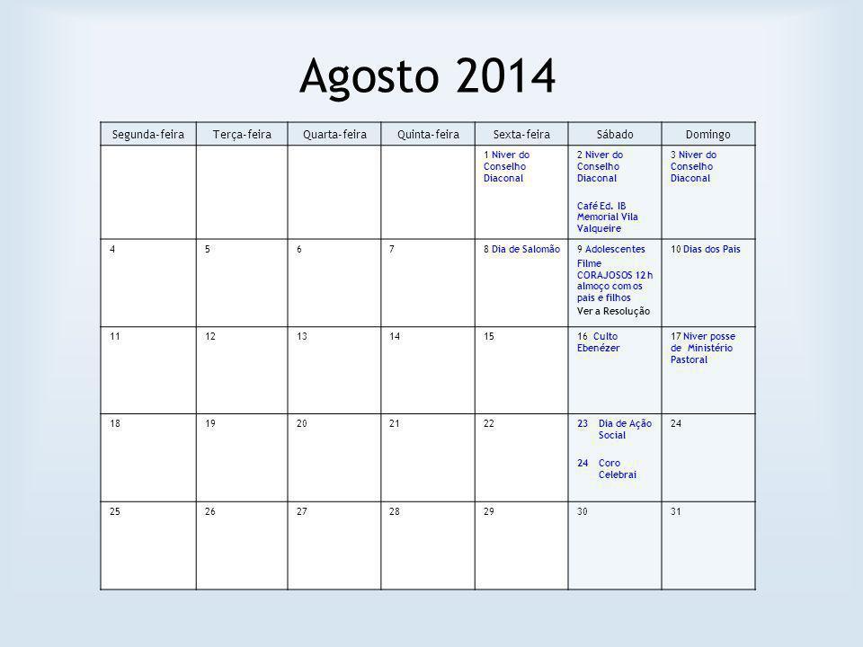 Agosto 2014 Segunda-feira Terça-feira Quarta-feira Quinta-feira