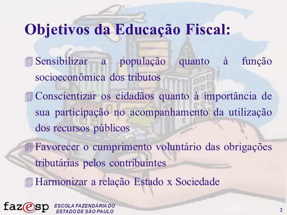 Objetivos da Educação Fiscal: