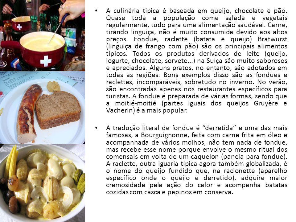 A culinária típica é baseada em queijo, chocolate e pão