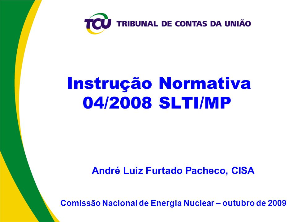 Instrução Normativa 04/2008 SLTI/MP