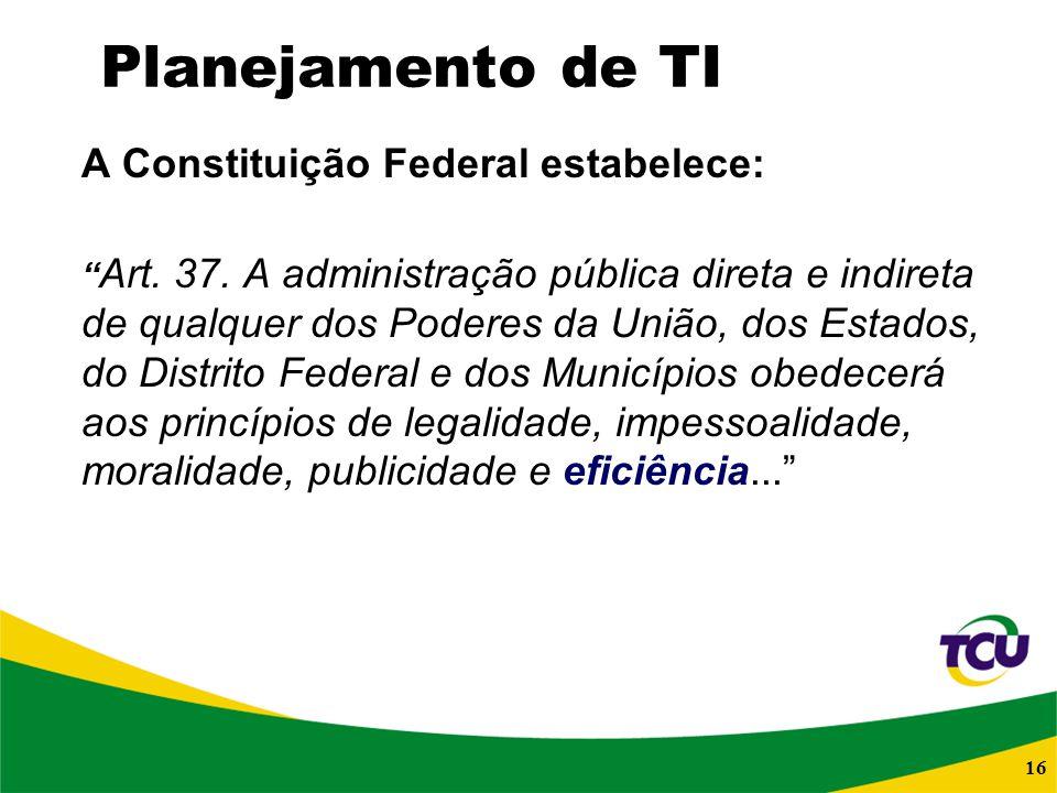 A Constituição Federal estabelece: