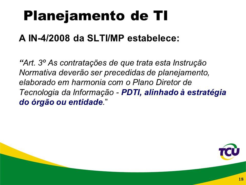 A IN-4/2008 da SLTI/MP estabelece:
