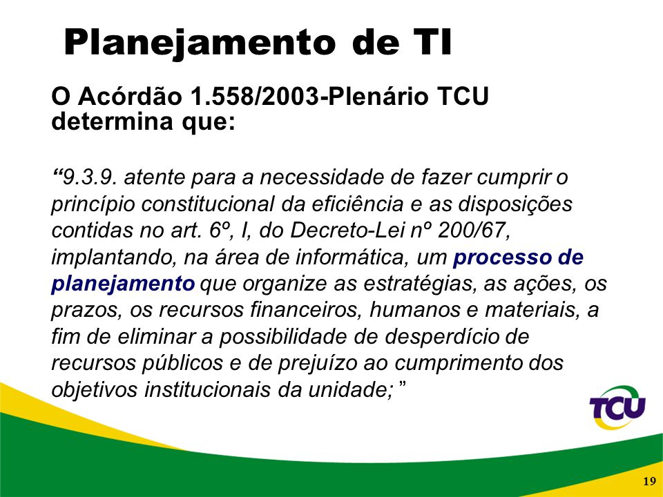 O Acórdão 1.558/2003-Plenário TCU determina que: