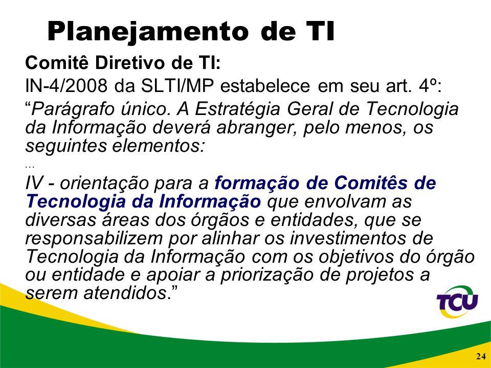 IN-4/2008 da SLTI/MP estabelece em seu art. 4º: