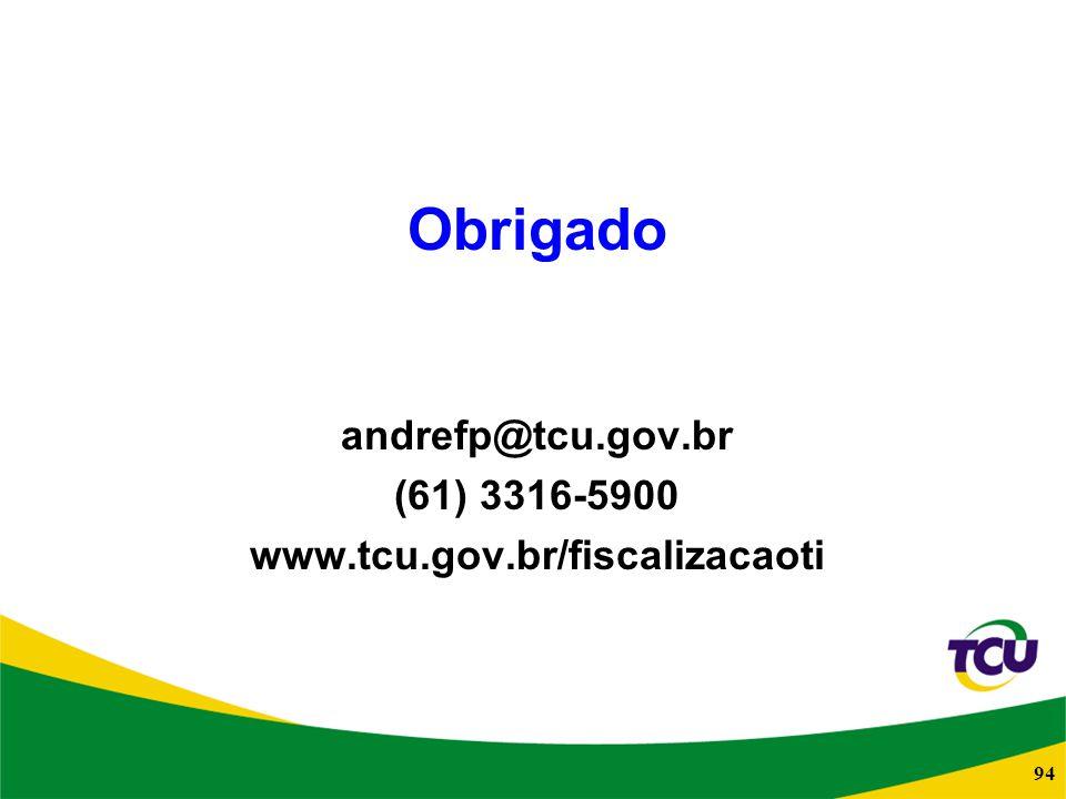 Obrigado andrefp@tcu.gov.br (61) 3316-5900